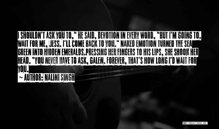 I Will Wait You Forever Quotes By Nalini Singh