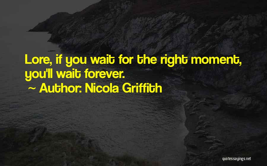 I Will Wait You Forever Quotes By Nicola Griffith