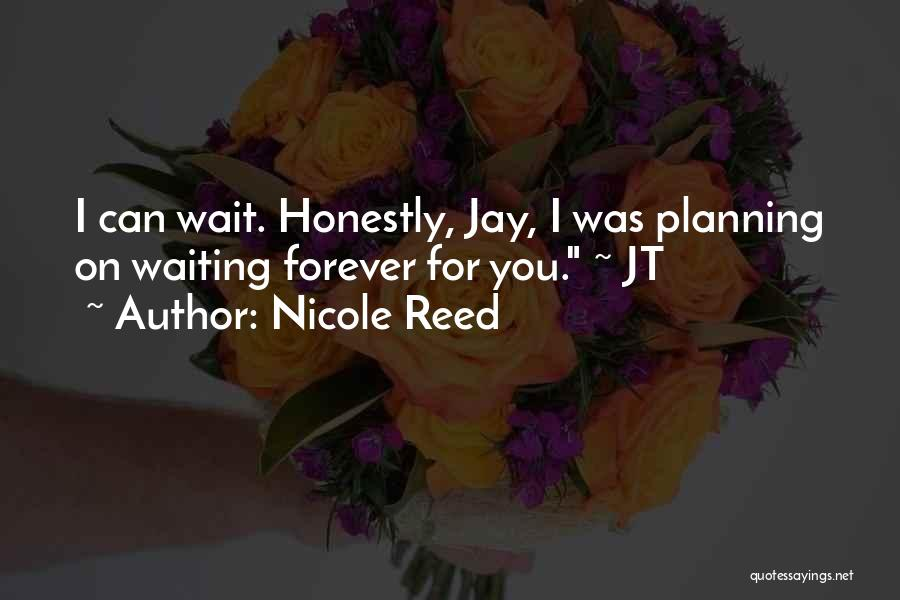 I Will Wait You Forever Quotes By Nicole Reed