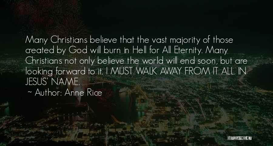 I Will Walk Away Quotes By Anne Rice
