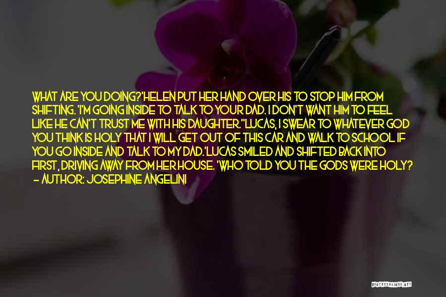 I Will Walk Away Quotes By Josephine Angelini