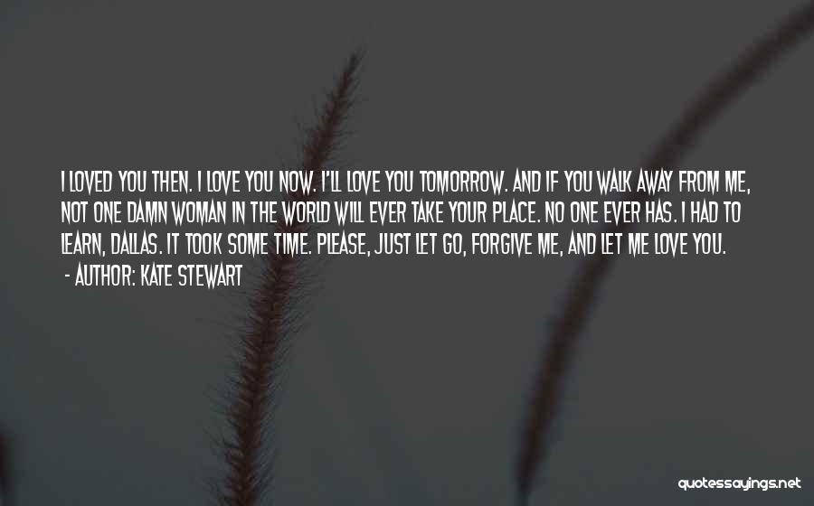 I Will Walk Away Quotes By Kate Stewart