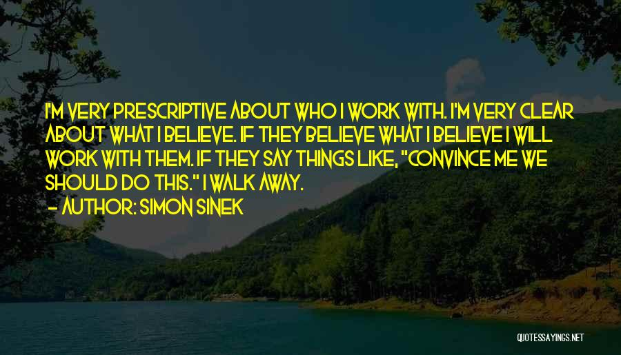 I Will Walk Away Quotes By Simon Sinek
