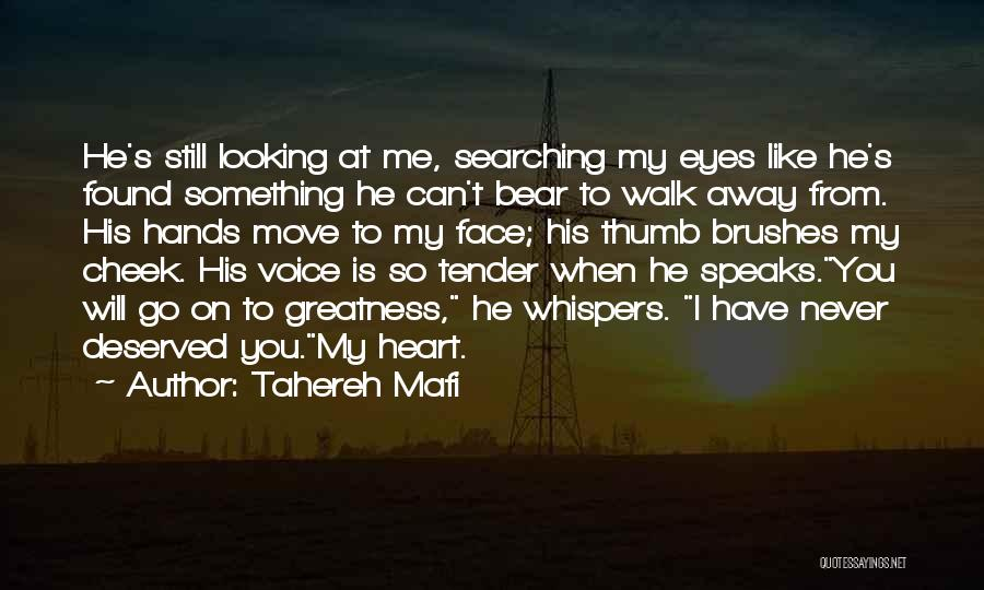 I Will Walk Away Quotes By Tahereh Mafi