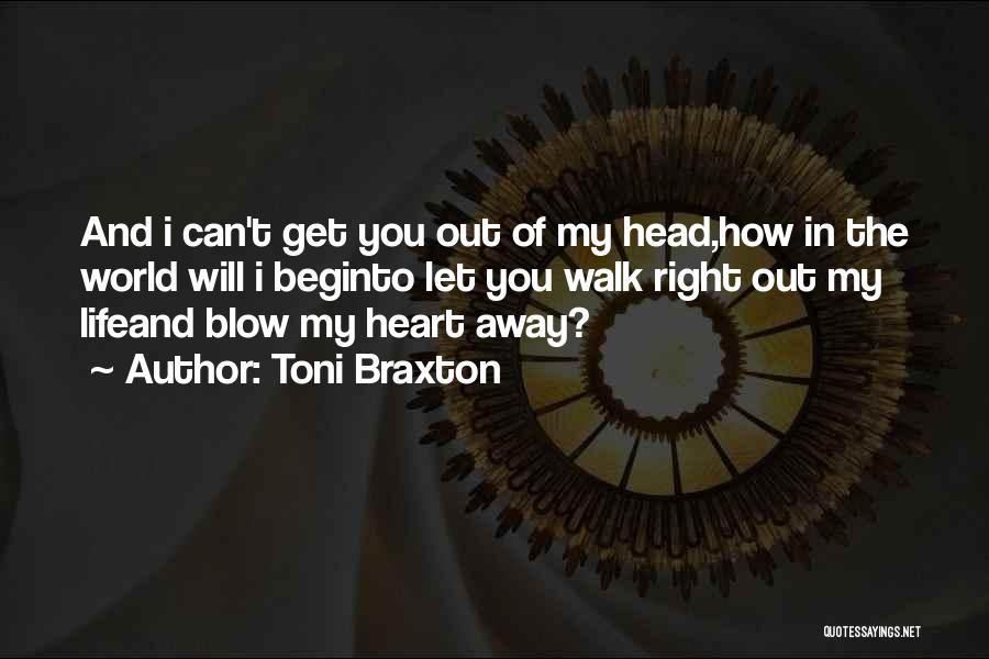 I Will Walk Away Quotes By Toni Braxton
