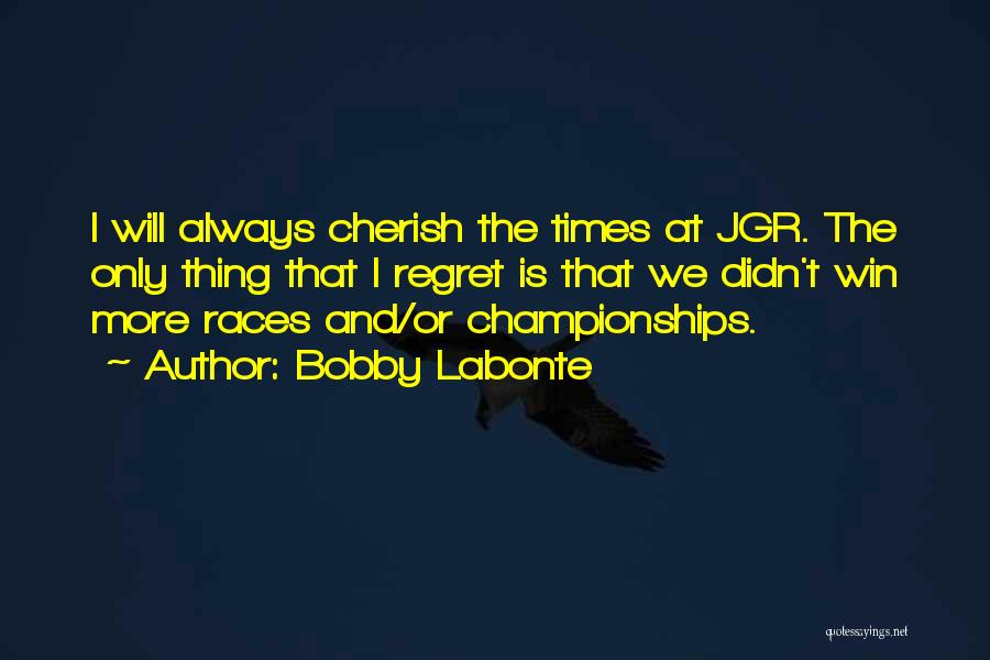 I Will Win The Race Quotes By Bobby Labonte