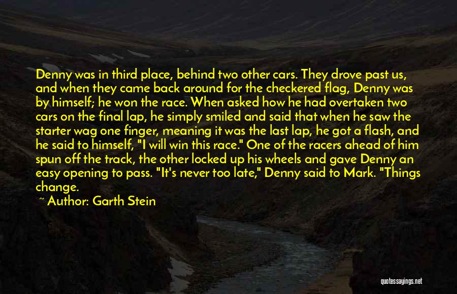 I Will Win The Race Quotes By Garth Stein