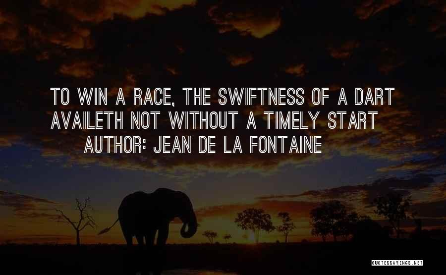 I Will Win The Race Quotes By Jean De La Fontaine