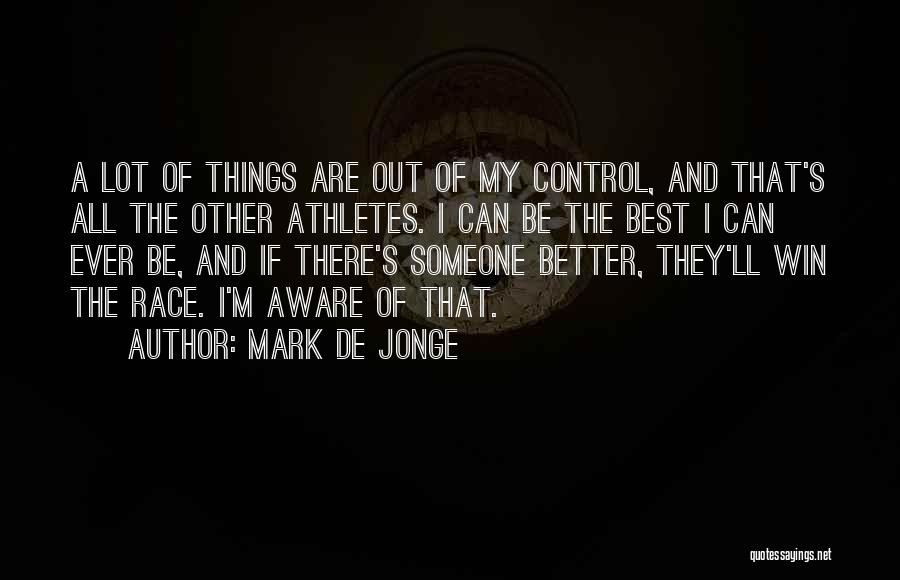 I Will Win The Race Quotes By Mark De Jonge