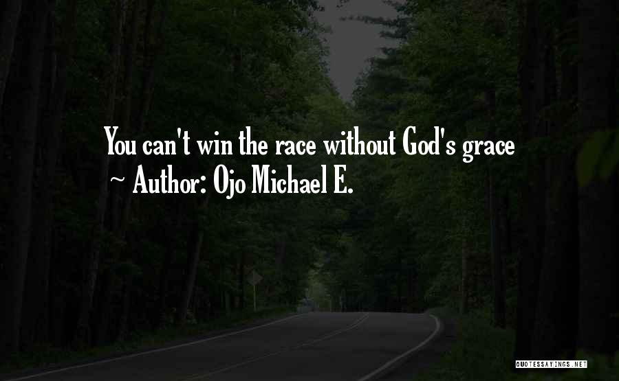 I Will Win The Race Quotes By Ojo Michael E.