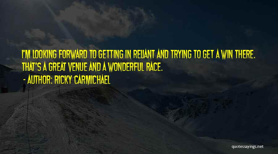 I Will Win The Race Quotes By Ricky Carmichael