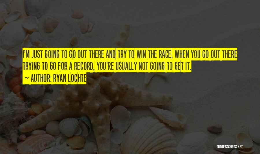 I Will Win The Race Quotes By Ryan Lochte