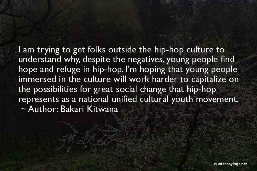 I Will Work Harder Quotes By Bakari Kitwana