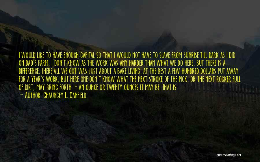 I Will Work Harder Quotes By Chauncey L. Canfield