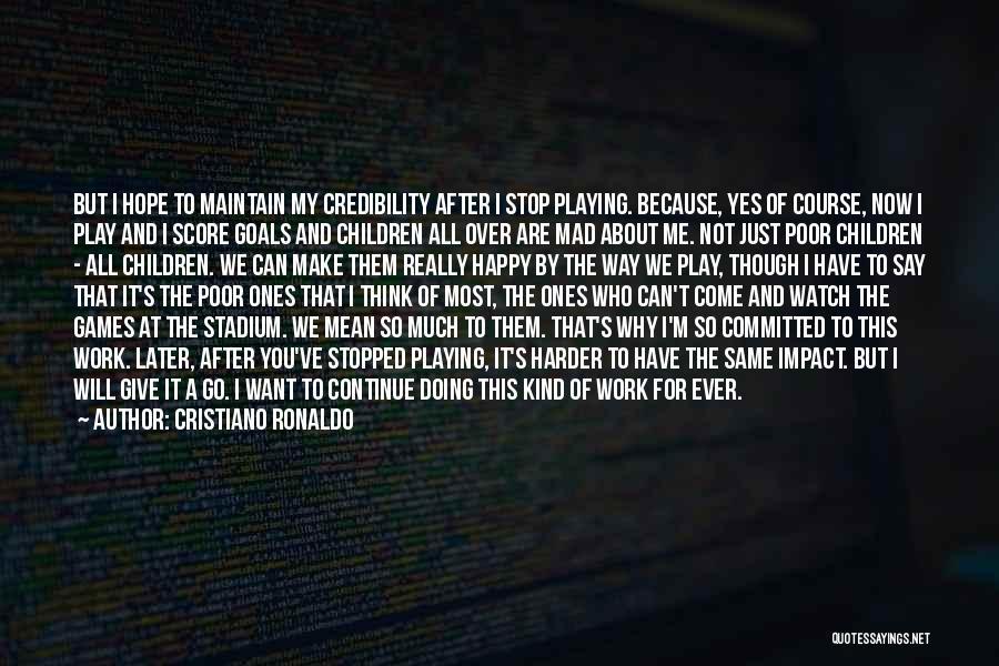 I Will Work Harder Quotes By Cristiano Ronaldo