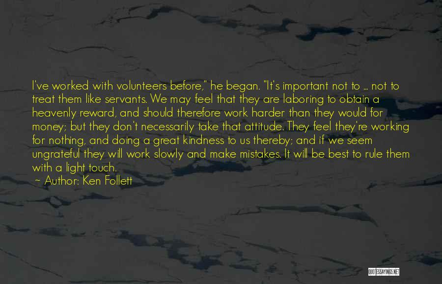 I Will Work Harder Quotes By Ken Follett