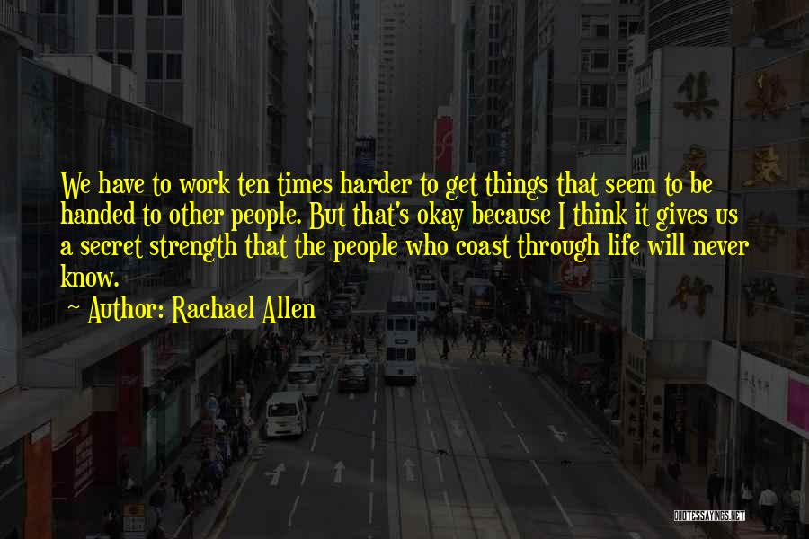 I Will Work Harder Quotes By Rachael Allen