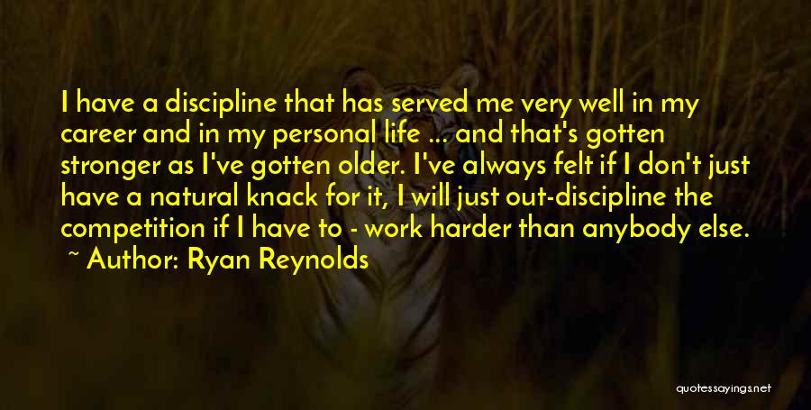 I Will Work Harder Quotes By Ryan Reynolds