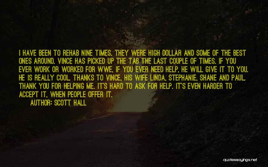 I Will Work Harder Quotes By Scott Hall