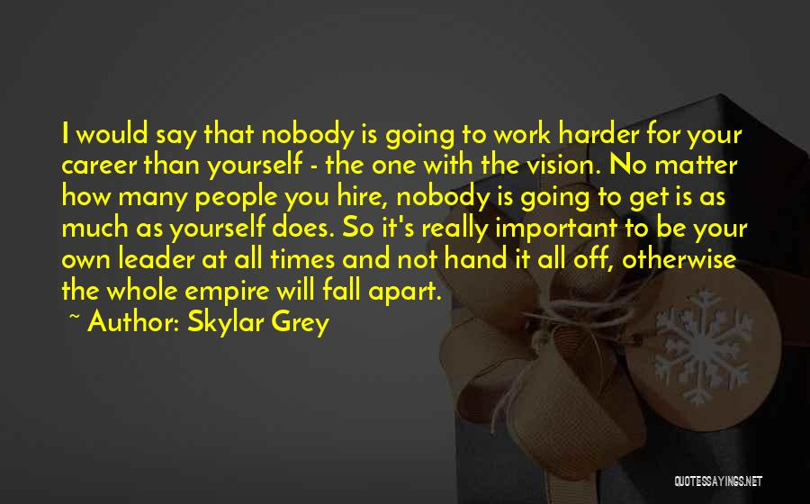 I Will Work Harder Quotes By Skylar Grey