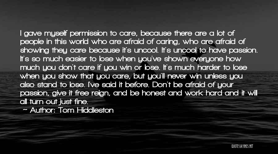 I Will Work Harder Quotes By Tom Hiddleston