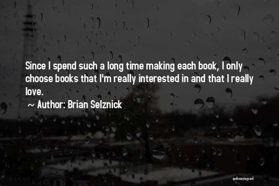 I Wish I Could Spend More Time With You Quotes By Brian Selznick