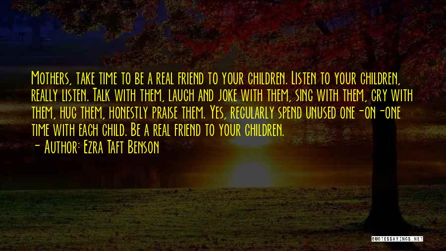 I Wish I Could Spend More Time With You Quotes By Ezra Taft Benson