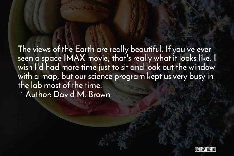 I Wish I Had More Time With You Quotes By David M. Brown