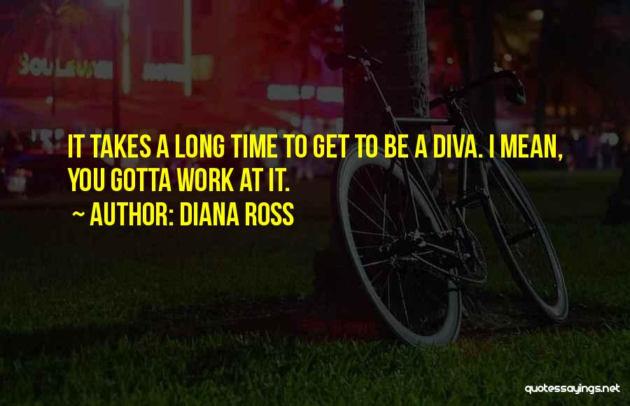 I Wish I Had More Time With You Quotes By Diana Ross