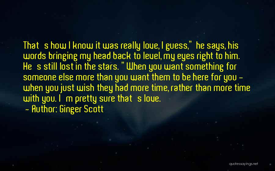I Wish I Had More Time With You Quotes By Ginger Scott