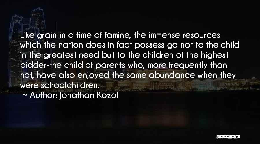 I Wish I Had More Time With You Quotes By Jonathan Kozol
