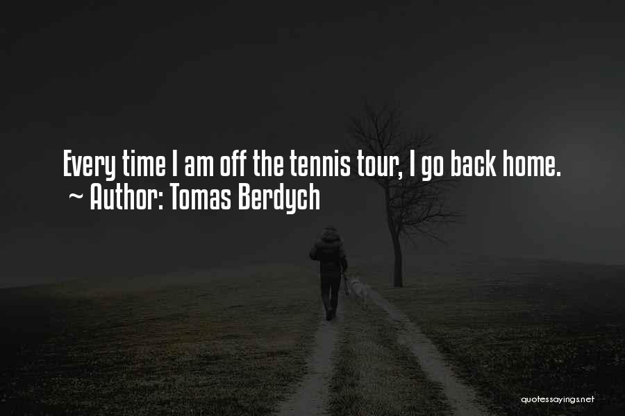 I Wish I Had More Time With You Quotes By Tomas Berdych
