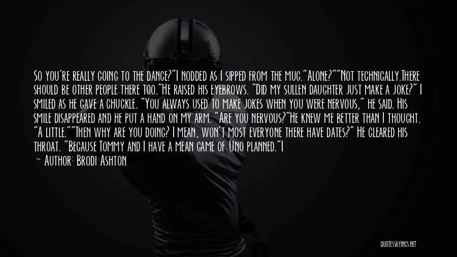 I Wish I Knew Then Quotes By Brodi Ashton