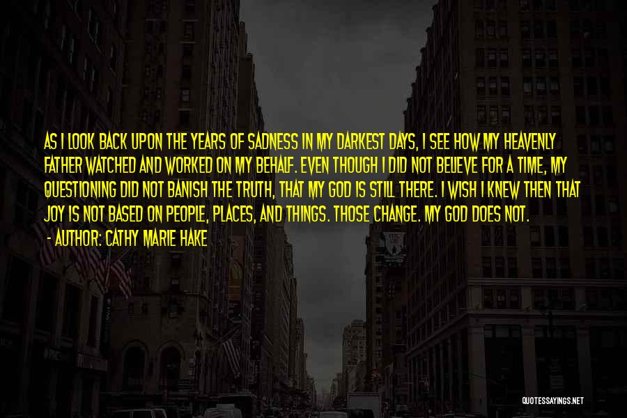 I Wish I Knew Then Quotes By Cathy Marie Hake
