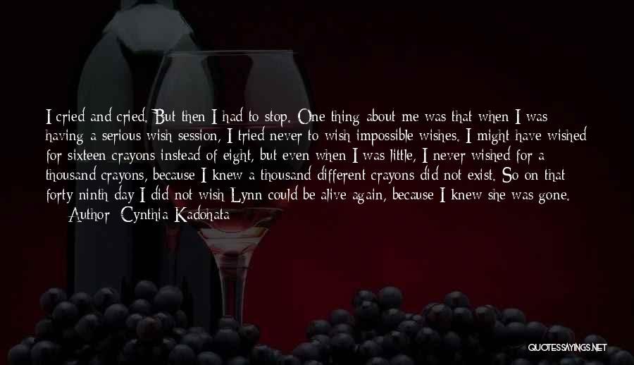 I Wish I Knew Then Quotes By Cynthia Kadohata