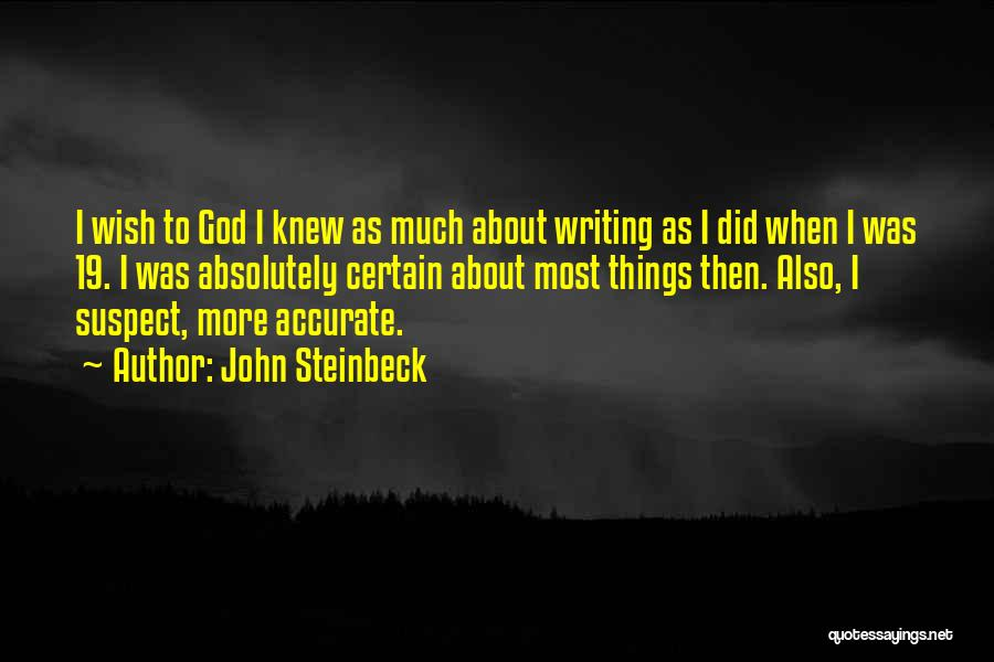 I Wish I Knew Then Quotes By John Steinbeck