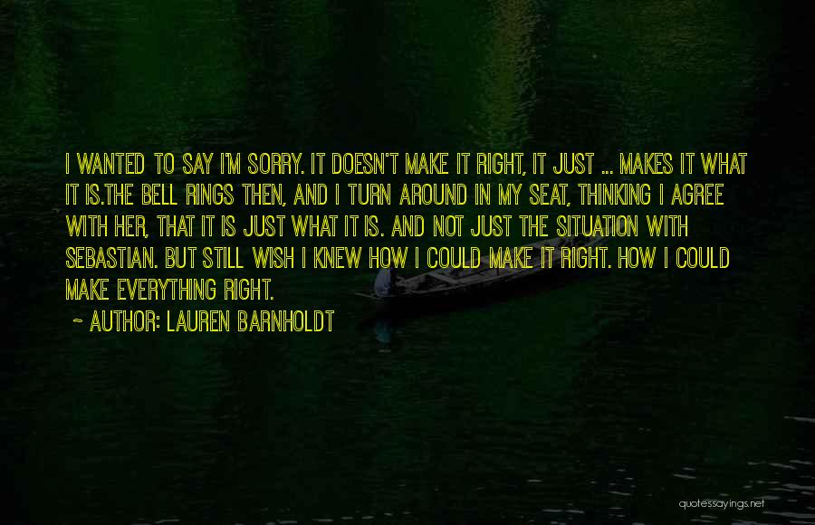 I Wish I Knew Then Quotes By Lauren Barnholdt