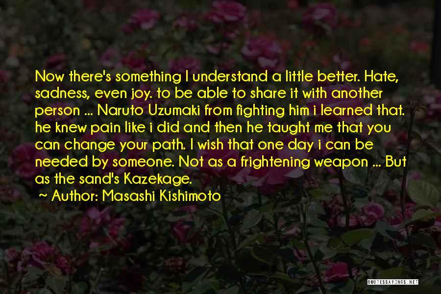 I Wish I Knew Then Quotes By Masashi Kishimoto