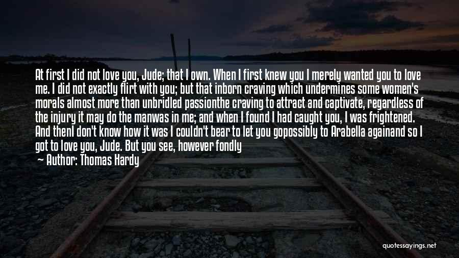 I Wish I Knew Then Quotes By Thomas Hardy
