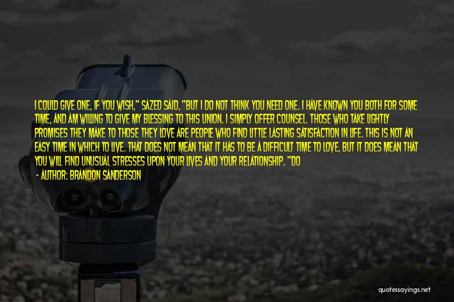 I Wish Life Could Be Easy Quotes By Brandon Sanderson