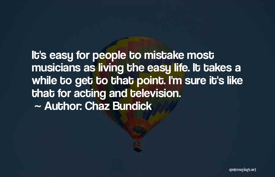 I Wish Life Could Be Easy Quotes By Chaz Bundick