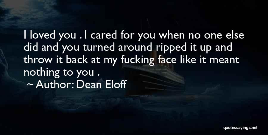 I Wish You Cared Like I Do Quotes By Dean Eloff