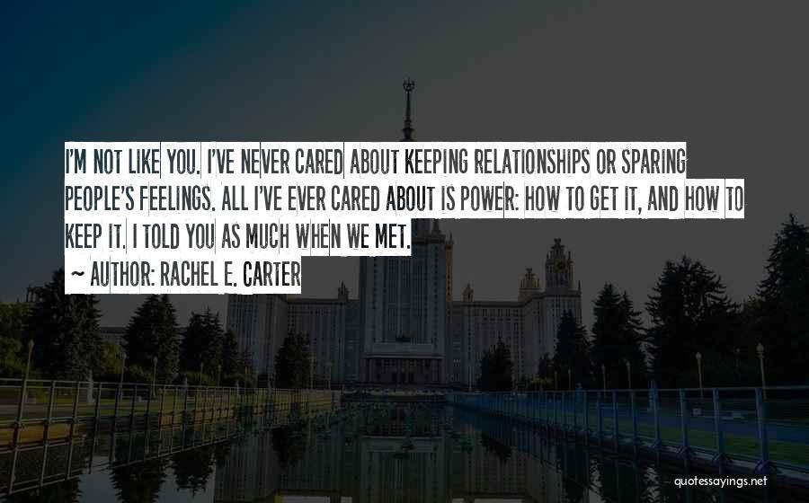 I Wish You Cared Like I Do Quotes By Rachel E. Carter