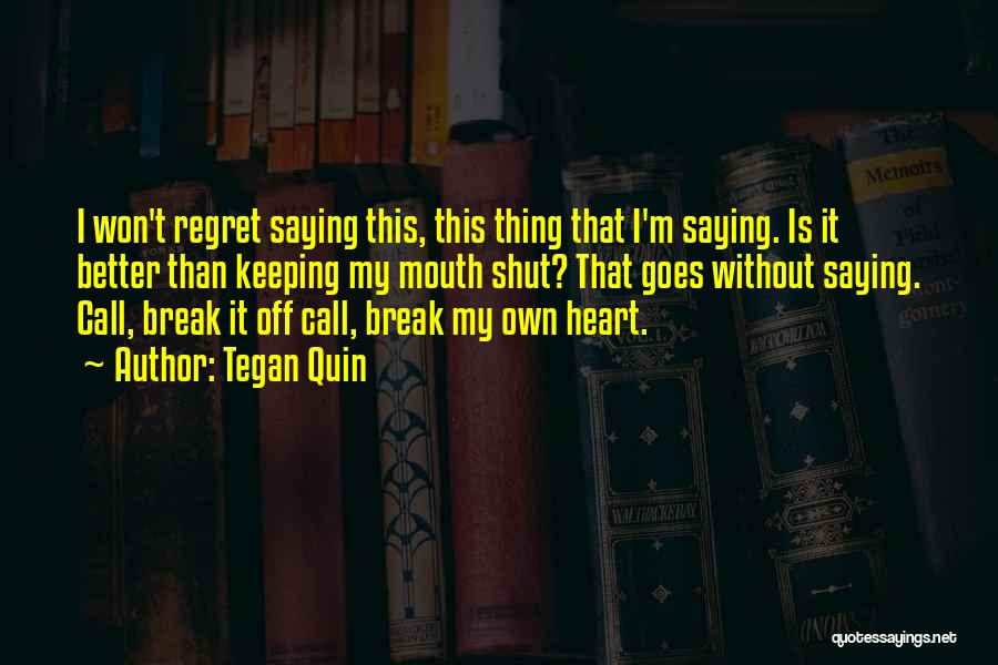 Top 31 I Wont Break Your Heart Quotes Sayings