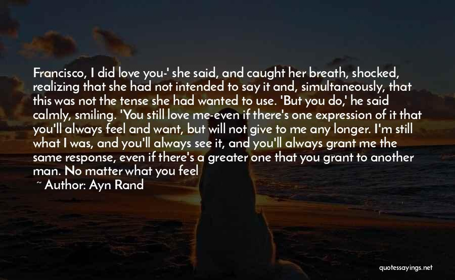 I Won't Give Up Love Quotes By Ayn Rand