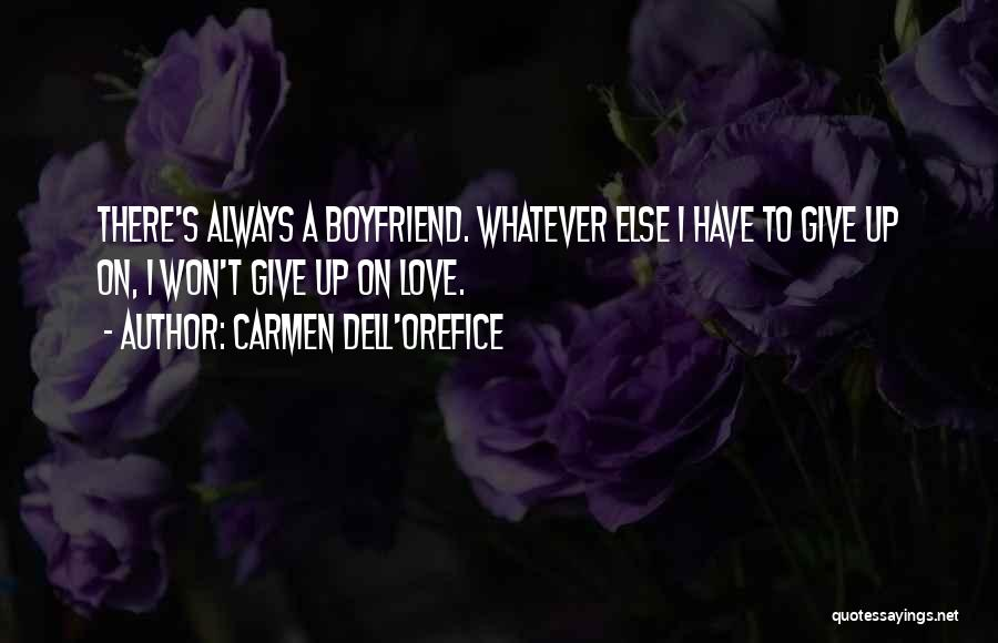I Won't Give Up Love Quotes By Carmen Dell'Orefice