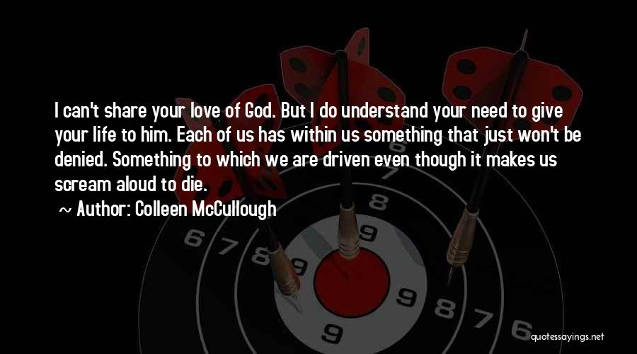 I Won't Give Up Love Quotes By Colleen McCullough