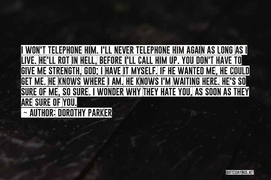 I Won't Give Up Love Quotes By Dorothy Parker