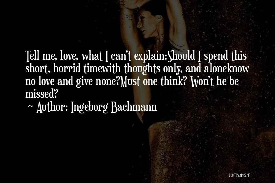 I Won't Give Up Love Quotes By Ingeborg Bachmann