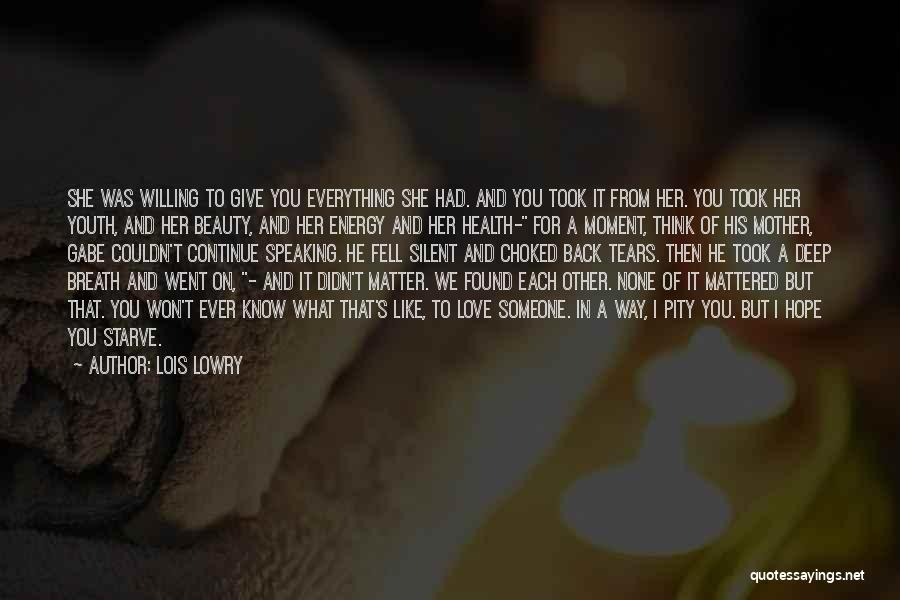 I Won't Give Up Love Quotes By Lois Lowry